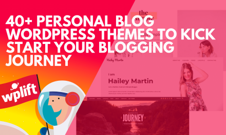 40+ Personal Blog WordPress Themes to Kick Start Your Blogging Journey