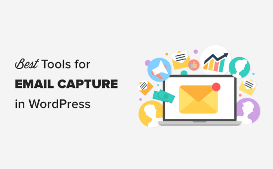 6 Best Email Capture Tools Compared for 2020 (+ Best Practices)